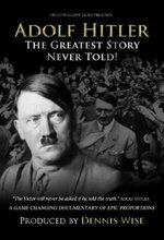 Adolf Hitler: The Greatest Story Never Told (2013)