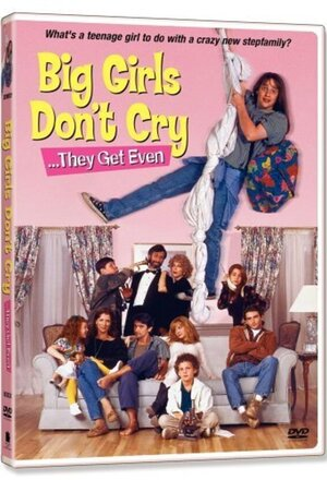 Big Girls Don't Cry... They Get Even (1991)