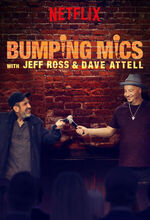 Bumping Mics with Jeff Ross & Dave Attell (2018 - )