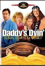 Daddy's Dyin'... Who's Got the Will? (1990)
