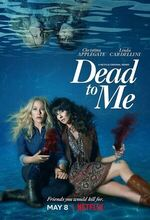 Dead to Me (2019 - )