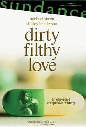 Dirty Filthy Love (2004)