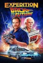 Expedition: Back to the Future (2021 - )
