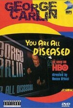 George Carlin: You Are All Diseased (1999)