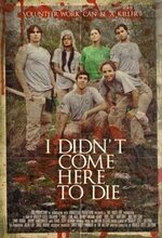 I Didn't Come Here to Die (2010)