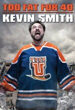Kevin Smith: Too Fat for 40! (2010)