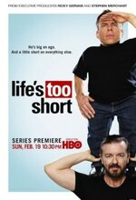 Life's Too Short (2011 - 2013)