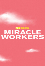 Miracle Workers (2019 - )
