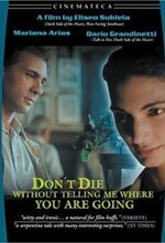 No te mueras sin decirme adónde vas (Don't Die Without Telling Me Where You're Going) (1995)