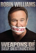 Robin Williams: Weapons of Self Destruction (2009)
