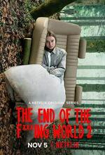 The End Of The Fxxxing World (The End of the Fucking World) (2017 - )