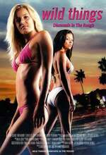 Wild Things: Diamonds in the Rough (2005)